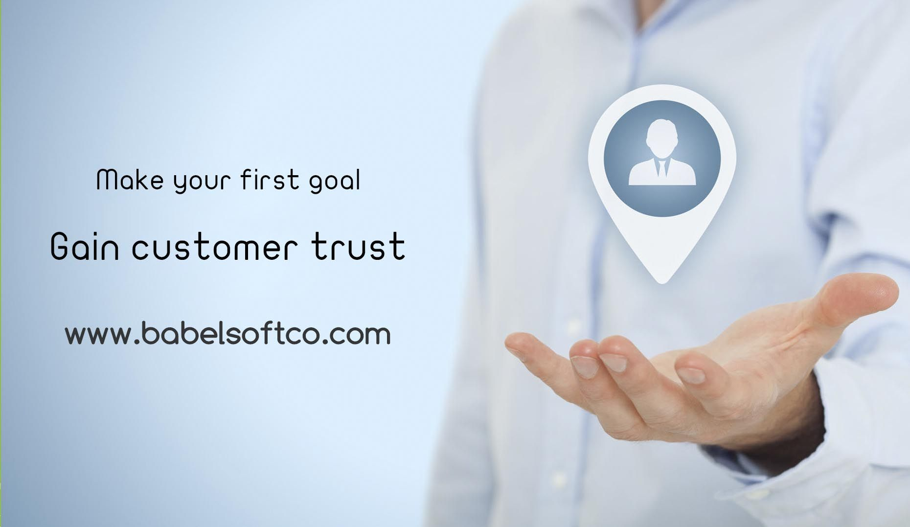 Make your first goal to gain the trust of the customer through the ten ways